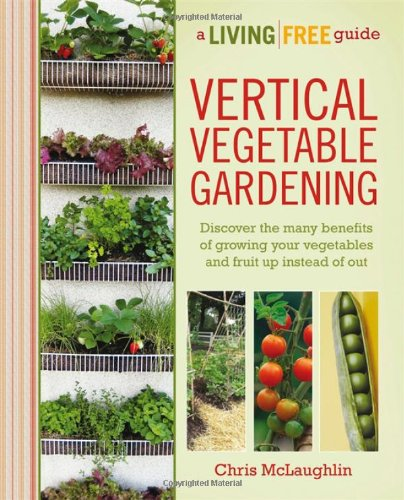 Simple Vegetable Garden Ideas For Your Living: How To Create A Vertical Garden