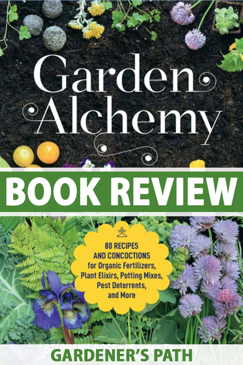"A vertical picture of the book cover of Stephanie Rose's ""Garden Alchemy,"" to the bottom of the frame is green and white text."
