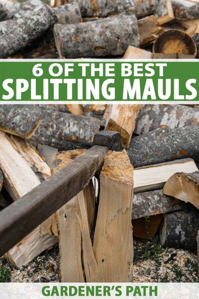 A vertical close up picture of a splitting maul in use with a pile of wood in soft focus in the background. To the top and bottom of the frame is green and white printed text.